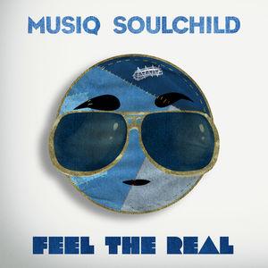 Feel The Real , Musiq Soulchild