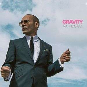 Gravity , Matt Bianco