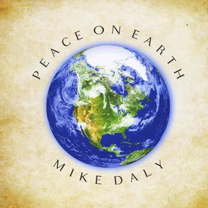 Peace on Earth , Mike Daly