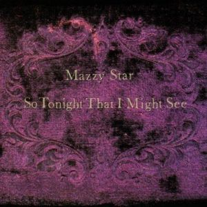 So Tonight That I Might See , Mazzy Star