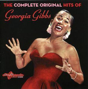 The Complete Original Hits , Georgia Gibbs