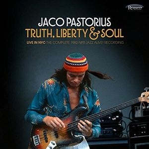 Truth, Liberty & Soul - Live In NYC: The Complete 1982 NPR Jazz Alive , Jaco Pastorius