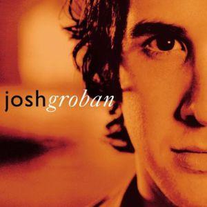 Closer , Josh Groban