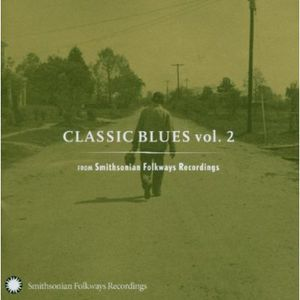 Classic Blues from Smithsonian Folkways 2 /  Various , Various Artists