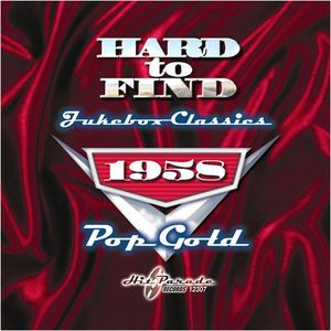 Hard To Find Jukebox Classics 1958: Pop Gold , Various Artists