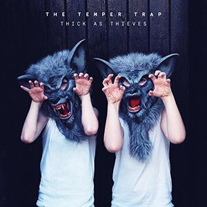 Thick As Thieves , The Temper Trap