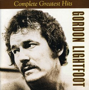 The Complete Greatest Hits , Gordon Lightfoot