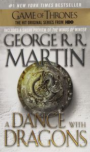 A Dance with Dragons (A Song of Ice and Fire) (Game of Thrones) , George R. R. Martin