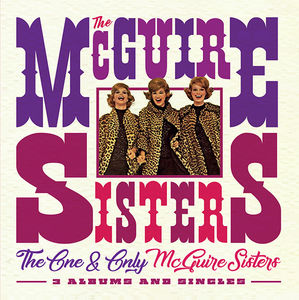One & Only Mcguire Sisters: 3 Albums & Singles [Import] , The McGuire Sisters