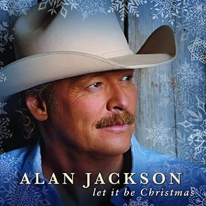 Let It Be Christmas , Alan Jackson