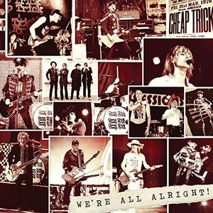 We're All Alright! , Cheap Trick