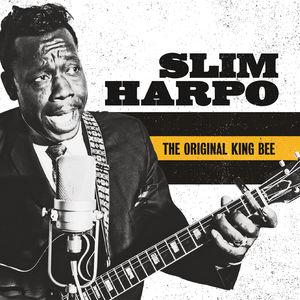 The Original King Bee , Slim Harpo