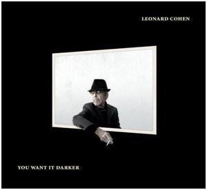 You Want It Darker , Leonard Cohen