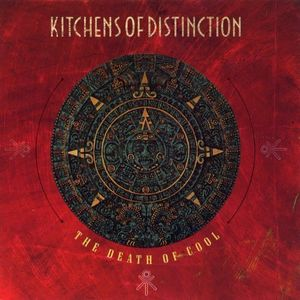 The Death Of Cool [Import] , Kitchens of Distinction