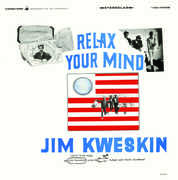 Relax Your Mind , Jim Kweskin