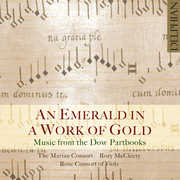 An Emerald in a Work of Gold: Music from the Dow , The Marian Consort