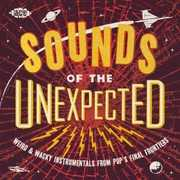 Sounds Of The Unexpected: Weird & Wacky Instrumentals From Pop's FinalFrontiers /  Various [Import] , Various Artists