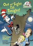 Out of Sight Till Tonight!: All About Nocturnal Animals (Dr. Seuss,