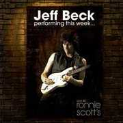 Performing This Week...Live at Ronnie Scott's , Jeff Beck