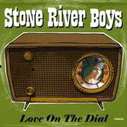 Love on the Dial , Stone River Boys