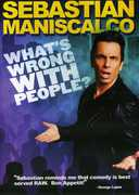 What's Wrong with People , Sebastian Maniscalco