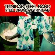 Steel Drums of Trinidad , Trinidad Steel Band
