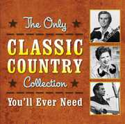 Only Classic Country Collection You'll Ever /  Various , Various Artists