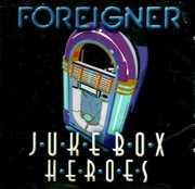 Juke Box Heroes , Foreigner