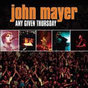 Any Given Thursday , John Mayer