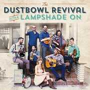 With a Lampshade on , Dustbowl Revival