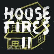 Housefires Ii , Housefires