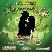 Las Bandas Romanticas De America 2017 , Various Artists