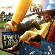 Polo Dro , Young Dro