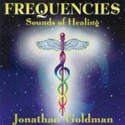 Frequencies Sounds of Healing , Jonathan Goldman