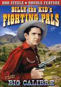 Billy the Kid's Fighting Pals /  Big Calibre , Bob Steele