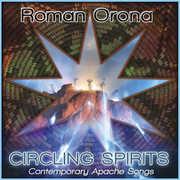 Circling Spirits: Contemporary Apache Songs