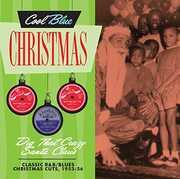 Dig That Crazy Santa Claus - Classic R&B/ Blues Christmas Cuts, 1953-56 , Various Artists