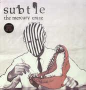 The Mercury Craze , Subtle