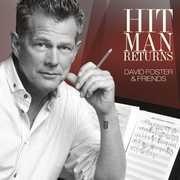 Hit Man Returns: David Foster & Friends , David Foster