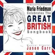 Celebrates the Great British Songbook , Maria Friedman