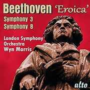 Beethoven Symphonies No.3 Eroica and No.8, Op.93