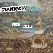 Last Place , Grandaddy