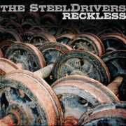 Reckless , SteelDrivers