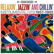 Relaxin Jazzin & Chillin:Instrumental Hits 1957-62 [Import]