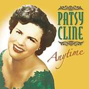 Anytime , Patsy Cline
