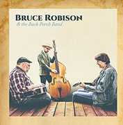 Bruce Robison & The Back Porch Band , Bruce Robison