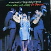 In Concert , Peter, Paul and Mary