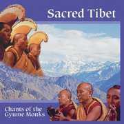 Sacred Tibet: Chants of the Gyume Monks , Gyume Monks