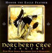 Honor the Eagle Feather , Northern Cree Singers