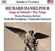 Songs of Solitude /  War Songs , Richard Danielpour